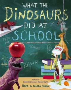 What the dinosaurs did at school - Refe Tuma
