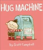 Hug machine - Scott Campbell