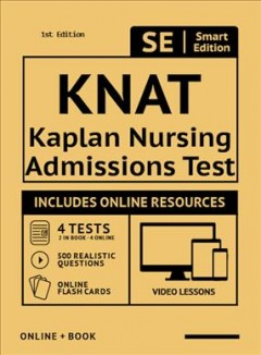 Kaplan Nursing School Admissions Test Full Study Guide : Complete Subject Review With 3 Full Practice Tests, Realistic Questions Both in the Book and Online Plus Online Flashcards -  Smart Edition (COR)