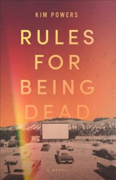 Rules for Being Dead - Kim Powers