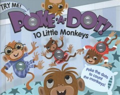Poke-a-dot! : 10 little monkeys.