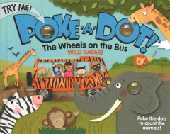 The wheels on the bus : wild safari.
