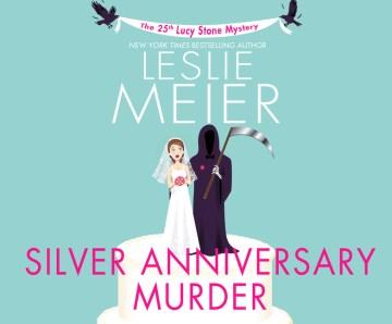Silver anniversary murder - Leslie Meier