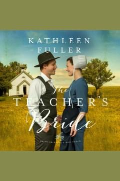 The teacher's bride - Kathleen Fuller