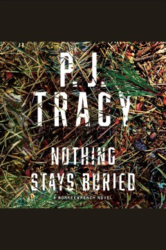 Nothing stays buried - P. J Tracy