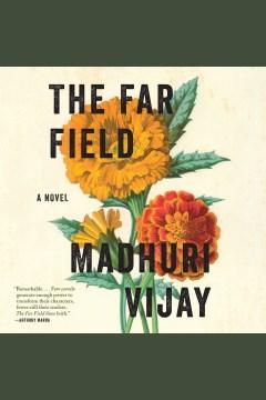 The far field : a novel - Madhuri Vijay