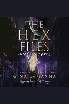 The hex files : wicked never sleeps - Gina LaManna