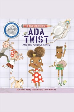 Ada Twist and the perilous pants - Andrea Beaty