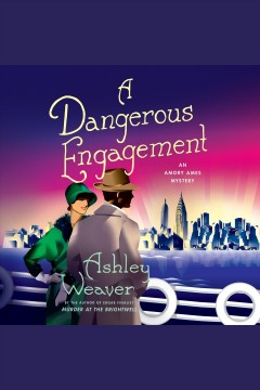 Dangerous Engagement, A An Amory AmesMystery : - Ashley Weaver