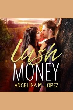 Lush money - Angelina M Lopez