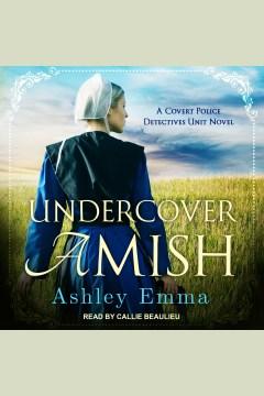 Undercover Amish - Ashley Emma