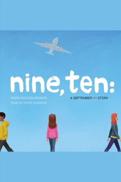 Nine, ten : a September 11 story - Nora Raleigh Baskin