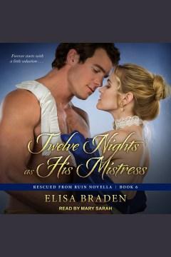 Twelve nights as his mistress - Elisa Braden