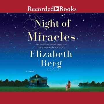 Night of miracles : a novel - Elizabeth Berg