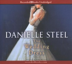 The wedding dress : [a novel] - Danielle Steel
