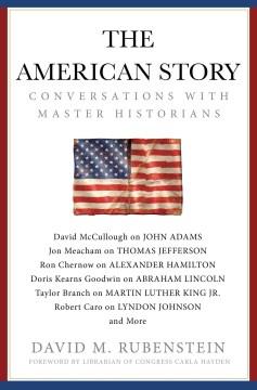 American Story : Conversations With Master Historians - David M. (EDT); Hayden Rubenstein