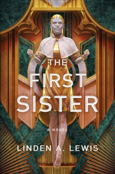 The first sister : a novel - Linden A Lewis