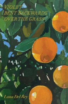 Violet Bent Backwards over the Grass - Lana Del Rey