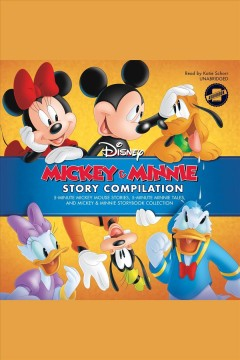 Mickey & Minnie story compilation : 5-minute Mickey Mouse stories, 5-minute Minnie tales, and Mickey & Minnie storybook collection.