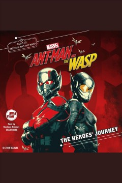 Marvel's ant-man and the Wasp : the heroes' journey - Steve Behling