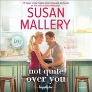 Not quite over you - Susan Mallery