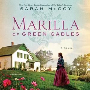Marilla of Green Gables : a novel - Sarah McCoy