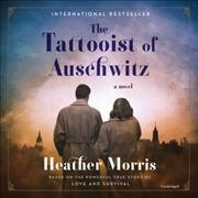 The tattooist of Auschwitz - Heather(Screenwriter) Morris