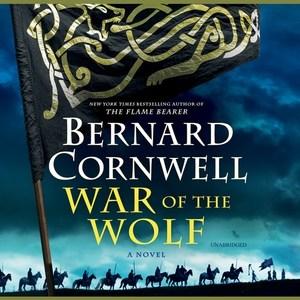 War of the wolf : a novel - Bernard Cornwell