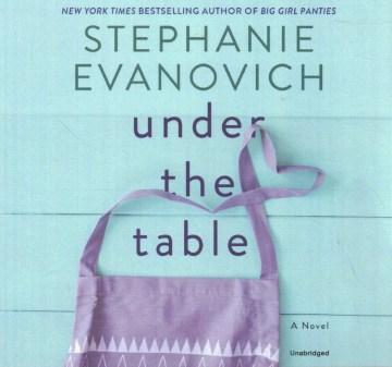 Under the table : a novel - Stephanie Evanovich
