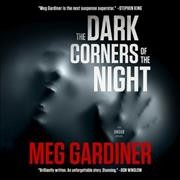 Dark Corners of the Night - Meg Gardiner