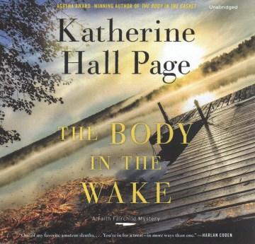 The body in the wake : a Faith Fairchild mystery - Katherine Hall Page