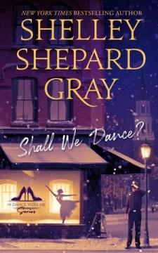 Shall We Dance? - Shelley Shepard Gray