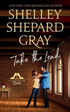 Take the Lead - Shelley Shepard Gray