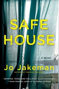 Safe House : - Jo Jakeman