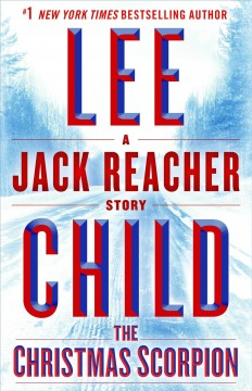 The Christmas Scorpion: A Jack Reacher Story : - Lee Child