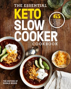 Essential Keto Slow Cooker Cookbook : 65 Low-Carb, High-Fat, No-Fuss Ketogenic Recipes -  Rodale Books (COR)