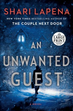 Unwanted Guest - Shari Lapena