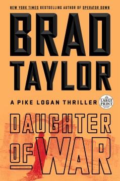 Daughter of War - Brad Taylor