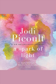 A spark of light : a novel - Jodi Picoult