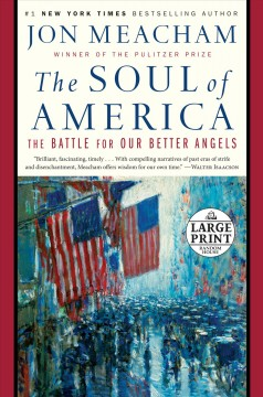 Soul of America : the battle for our better angels - Jon Meacham