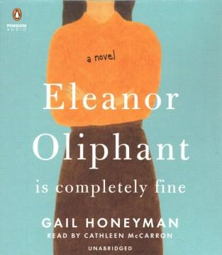 Eleanor Oliphant Is Completely Fine - Gail; McCarron Honeyman