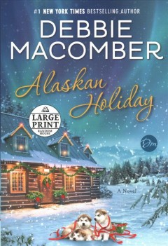 Alaskan holiday : a novel - Debbie Macomber