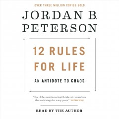 12 rules for life : an antidote to chaos - Jordan B Peterson