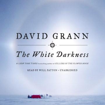 White Darkness - David; Patton Grann
