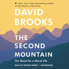 The second mountain : the quest for a moral life - David Brooks