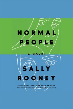 Normal people : a novel - Sally Rooney