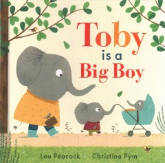 Toby is a big boy - Lou Peacock