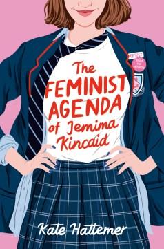 Feminist Agenda of Jemima Kincaid - Kate Hattemer