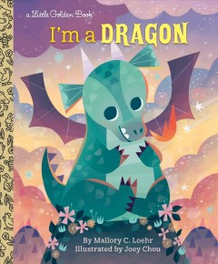 I'm a dragon - Mallory Loehr