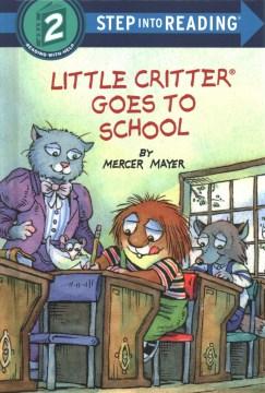 Little Critter goes to school - Mercer Mayer